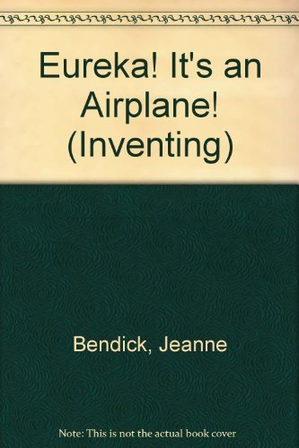 9781562947019: Eureka! It'S An Airplane (Pb) (Inventing)