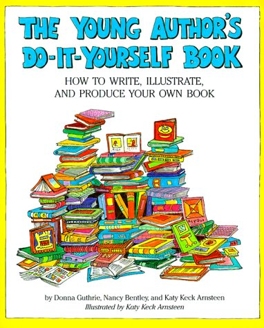 Young Authors Do It Yourself Book: Guthrie, Donna; Bentley,