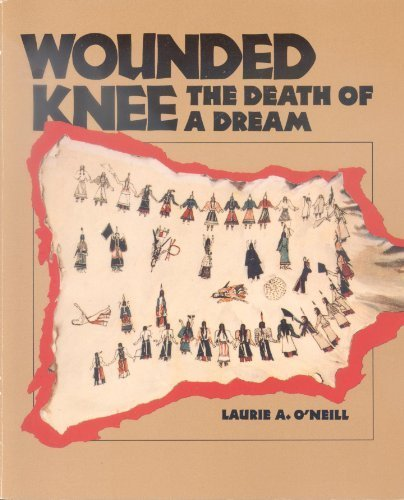 Wounded Knee : The Death of a: Laurie A. O'Neill