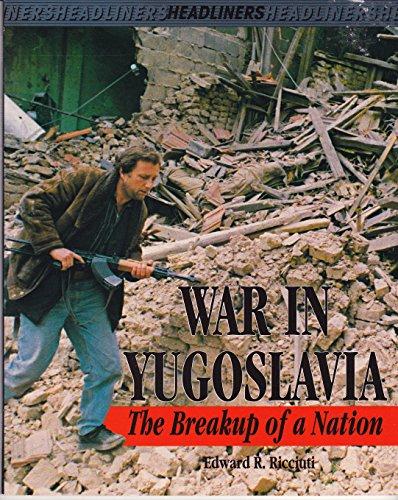 9781562947507: War In Yugoslavia (Pb) (Headliners)