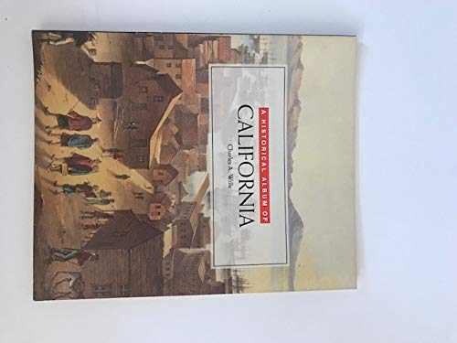 Historical Album/Calif., A (Pb (Historical Album of California): Charles A. Wills