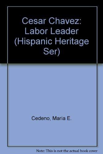 Cesar Chavez (Pb) (Hispanic Heritage Ser): Maria E. Cedeno