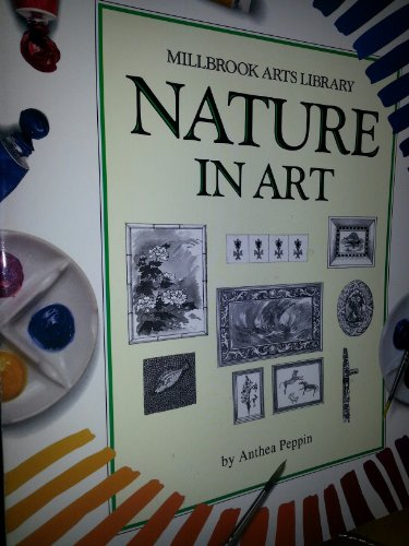 Nature In Art (Pb) (Millbrook Arts Library): A. Peppin