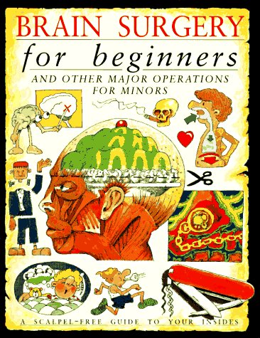 9781562948955: Brain Surgery for Beginners: And Other Major Operations for Minors