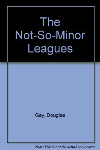 9781562949211: Not-So-Minor Leagues, The