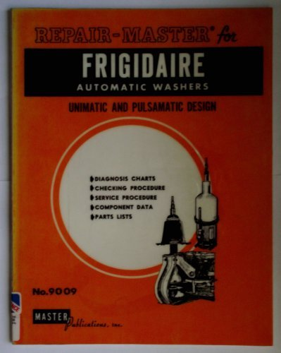 9781563020841: Repair Master for Frigidaire Automatic Washers: Unimatic and Pulsamatic Design