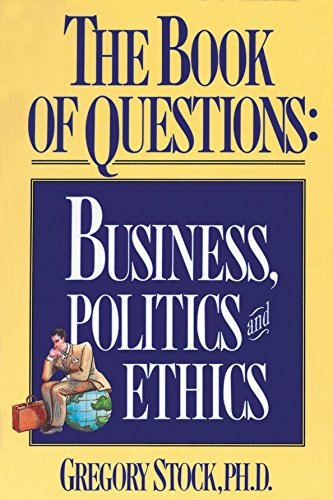 9781563050343: The Book of Questions: Business, Politics, and Ethics
