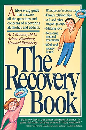 The Recovery Book A life-saving guide that answers all the questions and concerns of recovering ...
