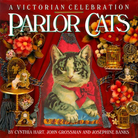 Parlor Cats: A Victorian Celebration (1563051184) by Cynthia Hart; John Grossman