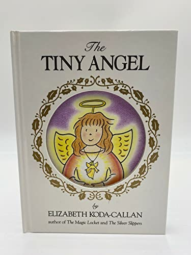 The Tiny Angel (Magic Charm Book): Koda-Callan, Elizabeth