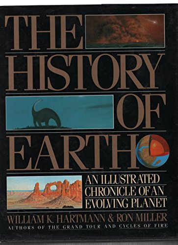 9781563051227: The History of Earth: An Illustrated Chronicle of an Evolving Planet