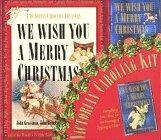 We Wish You a Merry Christmas: A Victorian Caroler's Treasury: Brimhall, John; Dunhill, ...