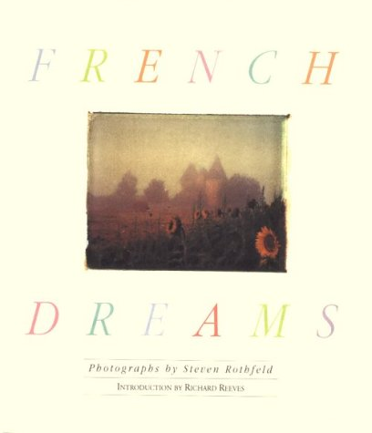 French Dreams: Rothfeld, Steven Photographer