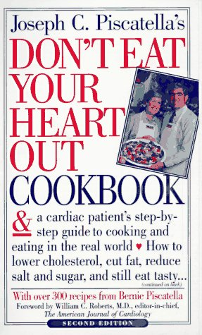 Don't Eat Your Heart Out Cookbook: Joseph C. Piscatella