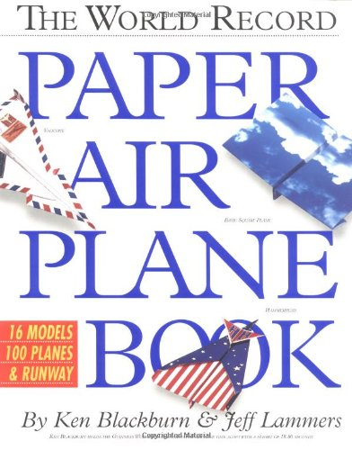 9781563056314: The World Record Paper Airplane Book