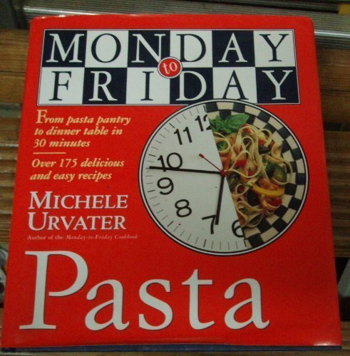 9781563057298: Monday-to-Friday Pasta
