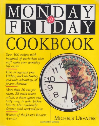 Monday to Friday Cookbook [First Printing] [Signed]: Urvater, Michele