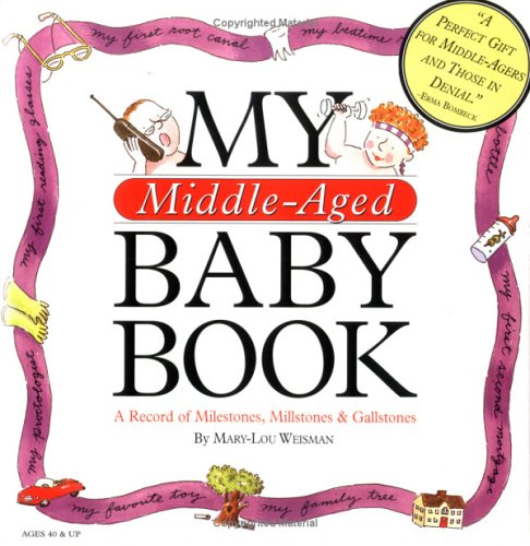 9781563058172: My Middle-Aged Baby Book: A Record of Milestones, Millstones & Gallstones