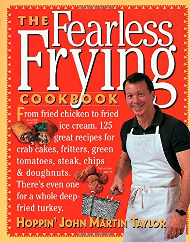 The Fearless Frying Cookbook: Taylor, John Martin