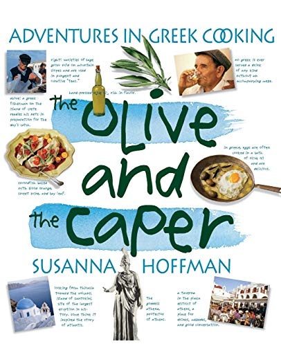 9781563058486: The Olive and the Caper: Adventures in Greek Cooking