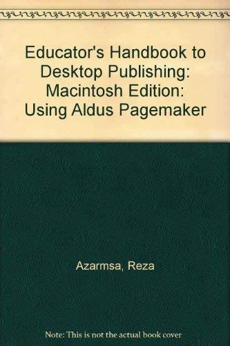 9781563080548: Educator's Handbook to Desktop Publishing: Using Aldus PageMaker, Macintosh Edition