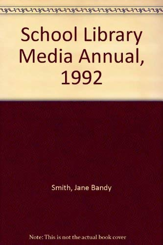 School Library Media Annual, 1992: Smith, Jane Bandy