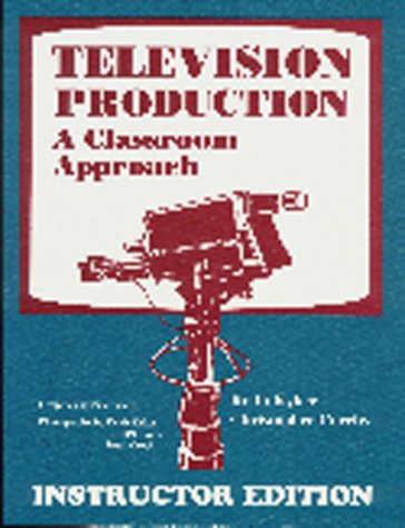 9781563081019: Television Production: A Classroom Approach Instructor Edition