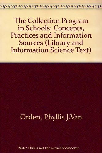 9781563081200: The Collection Program in Schools: Concepts, Practices, and Information Sources (Library and Information Science Text)