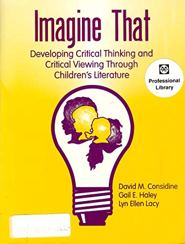 9781563081453: Imagine That: Developing Critical Thinking and Critical Viewing Through Children's Literature