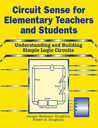 Circuit Sense for Elementary Teachers and Students: Understanding and Building Simple Logic ...