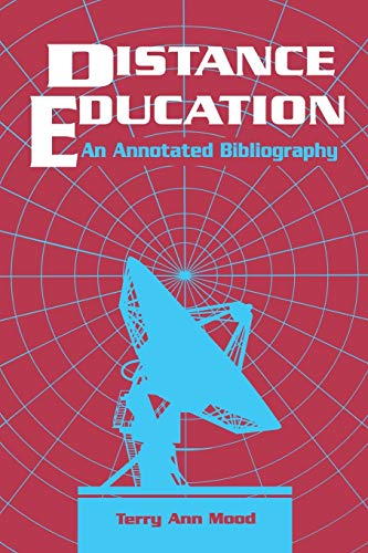 9781563081606: Distance Education: An Annotated Bibliography
