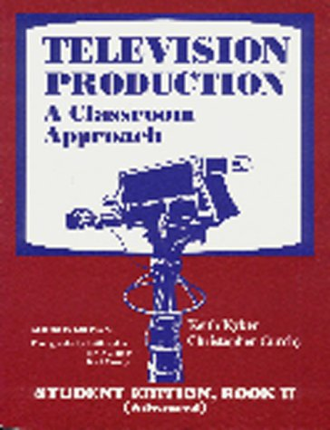 9781563081613: Television Production: A Classroom Approach, Book 2 - Advanced (Student Edition)