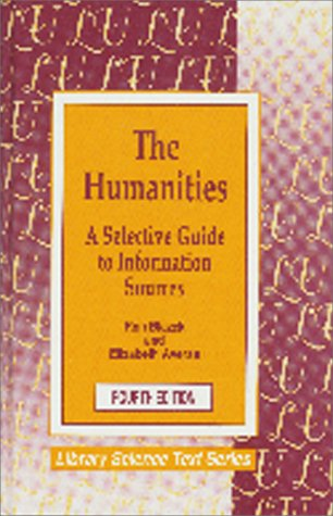 9781563081682: The Humanities: A Selective Guide to Information Sources (Library Science Text Series)