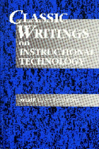 Classic Writings on Instructional Technology (Vol 1): Anglin, Gary J.,