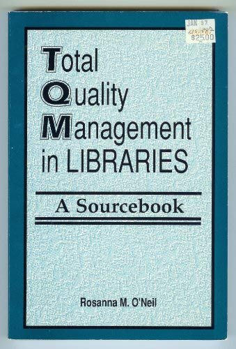 9781563082474: Total Quality Management in Libraries: A Sourcebook