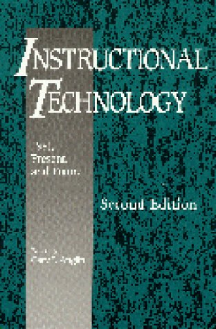 Instructional Technology : Past, Present and Future: Gary J. Anglin