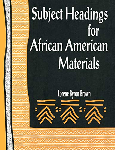 Subject Headings for African American Materials:: Lorene Byron Brown