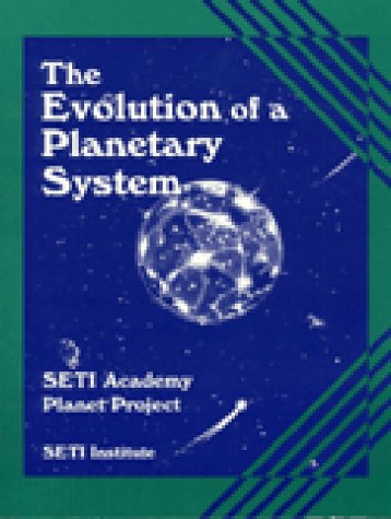 9781563083242: The Evolution of a Planetary System: SETI Academy Planet Project (Life in the Universe)