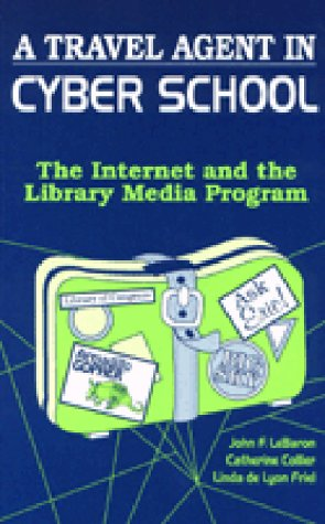 9781563083334: A Travel Agent in Cyberschool: The Internet and the Library Media Program