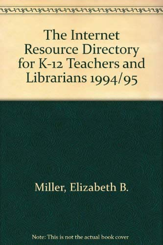 9781563083372: The Internet Resource Directory for K-12 Teachers and Librarians: 94/95 With Supplement S02