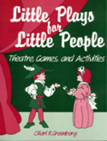 Little Plays for Little People: Theatre Games: Chari R. Greenberg