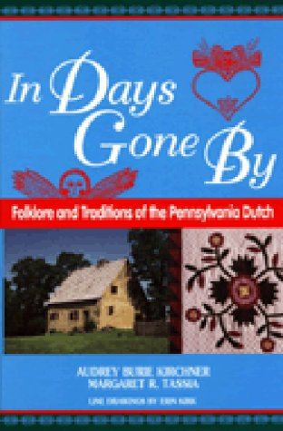 9781563083815: In Days Gone By: Folklore and Traditions of the Pennsylvania Dutch (World Folklore Series)