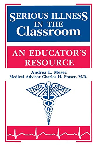 9781563084164: Serious Illness in the Classroom: An Educator's Resource