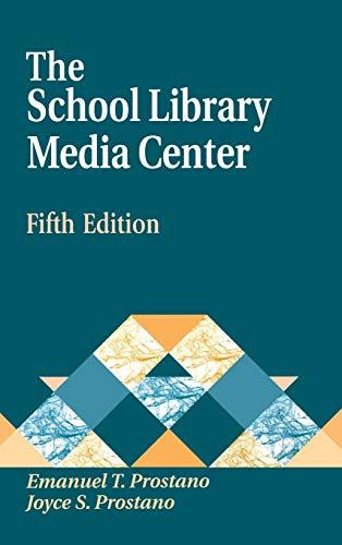 The School Library Media Center:: Emanuel T. Prostano, Joyce S. Prostano