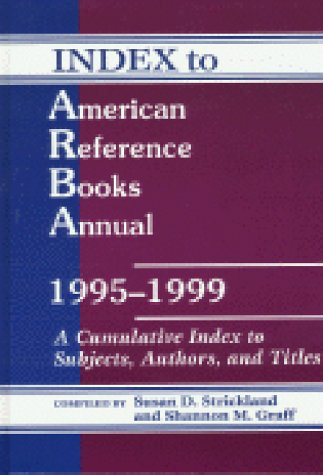 Index to American Reference Books Annual, 1995-1999: Bohdan S. Wynar