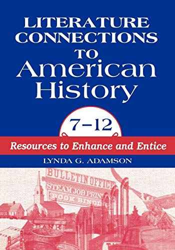 9781563085031: Literature Connections to American History 7 - 12: Resources to Enhance and Entice