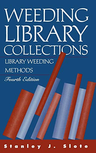 Weeding Library Collections: Library Weeding Methods: Slote, Stanley J.