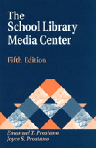 The School Library Media Center (Library and Information Science Text Series): Emanuel T. Prostano,...