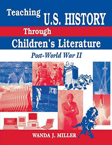 9781563085819: Teaching U.S. History Through Children's Literature: Post-World War II