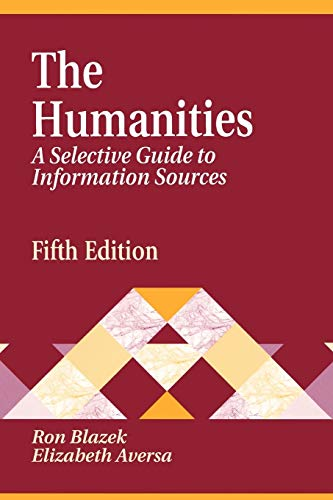 9781563086021: The Humanities: A Selective Guide to Information Sources: 5th Edition